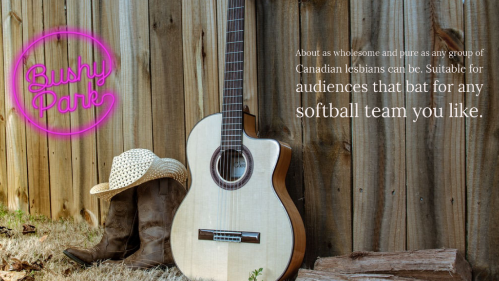 As wholesome and pure as any group of canadian lesbians can be. Suitable for audiences who bat for any softball team you like.